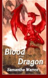 Blood of the Dragon - Samantha Warren