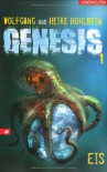 Eis. Genesis 01.: BD 1 - 'Wolfgang Hohlbein',  'Heike Hohlbein'
