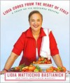 Lidia Cooks from the Heart of Italy: A Feast of 175 Regional Recipes - Lidia Matticchio Bastianich, Tanya Bastianich Manuali
