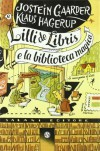 Lilli de Libris e la biblioteca magica - Jostein Gaarder;Klaus Hagerup