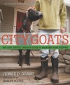 City Goats: The Goat Justice League's Guide to Backyard Goat Keeping - Jennie Grant