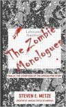 The Zombie Monologues - Steven E Metze