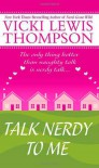 Talk Nerdy to Me - Vicki Lewis Thompson