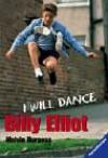 Billy Elliot. I Will Dance. (Junge Erwachsene) - Melvin Burgess