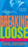 Breaking Loose - Tara Janzen
