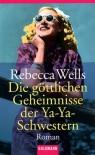 Die Gottlichen Geheimnisse Der Ya-Ya Schwestern / Divine Secrets of the Ya Ya Sisterhood - Rebecca Wells
