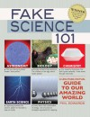 Fake Science 101: A Less-Than-Factual Guide to Our Amazing World - Phil Edwards