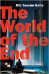 The World of the End - Ofir Touche Gafla