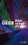 Alles so hell da vorn: Kriminalroman (Ariadne Kriminalroman) - Monika Geier