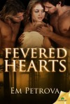 Fevered Hearts - Em Petrova