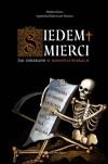 Siedem śmierci. Jak umierano w dawnych wiekach - Agnieszka Bukowczan-Rzeszut, Barbara Faron