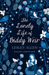 The Lonley Life of Biddy Weir - Lesley A. Allen