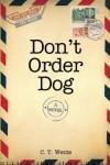 Don't Order Dog - C.T. Wente