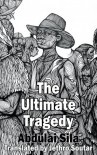 The Ultimate Tragedy - Jethro Soutar, Abdulai Sila