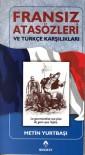 Fransız Atasözleri ve Türkçe Karşılıkları - Metin Yurtbaşı