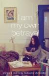 I am My Own Betrayal - Guillaume Morissette
