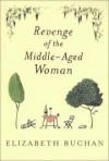 REVENGE OF THE MIDDLE-AGED WOMAN. - Elizabeth. Buchan