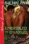 Unbridled and Unsaddled - Elle Saint James