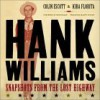 Hank Williams: Snapshots From The Lost Highway - Colin Escott, Kira Florita