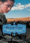 Black Coal and White Lies - Geri Monaghan
