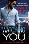 Watching You - Leslie Kelly