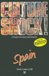 Spain (Culture Shock! A Survival Guide to Customs & Etiquette) - Marie Louise Graff