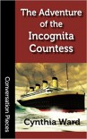 The Adventure of the Incognita Countess (Conversation Pieces) (Volume 53) - Cynthia Ward