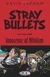 Stray Bullets Volume 1: Innocence of Nihilism - David Lapham, David Lapham