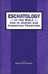 Eschatology in the Bible and in Jewish and Christian Tradition (The Library of Hebrew Bible/Old Testament Studies) - Henning Graf Reventlow