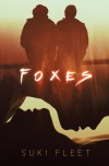 Foxes - Suki Fleet