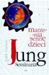 Marzenia senne dzieci. Według notatek z seminariów 1936/1937-1940/1941 - Carl Gustav Jung