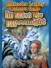 Ill Met by Moonlight (Doubled Edge, #2) - Mercedes Lackey,  Robertis Gellis