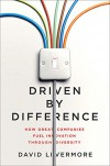 Driven by Difference: How Great Companies Fuel Innovation Through Diversity - David Livermore Ph.D.