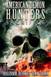 American Demon Hunters: Sacrifice - Zach Bohannon, J. Thorn, Lindsay Buroker, J.F. Penn