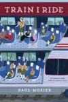 Train I Ride - Paul   Mosier