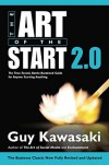 The Art of the Start 2.0: The Time-Tested, Battle-Hardened Guide for Anyone Starting Anything - Guy Kawasaki