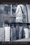 Postindustrial Peasants: The Illusion of Middle-Class Prosperity - Kevin T. Leicht, Scott T. Fitzgerald