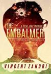 The Embalmer (Steve Jobz #1) - Vincent Zandri