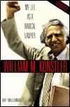 My Life as a Radical Lawyer - William M. Kunstler, Sheila Isenberg