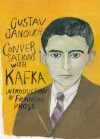Conversations with Kafka - Gustav Janouch, Goronwy Rees, Francine Prose