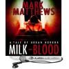 MILK-BLOOD - Mark  Matthews