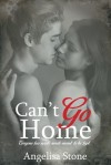 Can't Go Home - Angelisa Stone