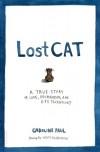 Lost Cat: A True Story of Love, Desperation, and GPS Technology. by Caroline Paul - Caroline Paul