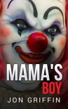 Mama's Boy - Jon Griffin