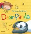 Dear Panda - Miriam Latimer
