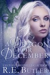 A Dragon for December (Wiccan-Were-Bear Book 11) - R. E. Butler