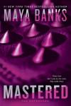 Mastered - Maya Banks