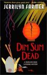 Dim Sum Dead - Jerrilyn Farmer