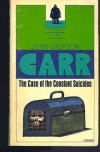The Case of the Constant Suicides: A Dr. Gideon Fell Mystery - John Dickson Carr