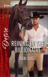 Reining in the Billionaire - Dani Wade